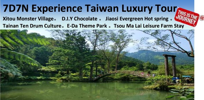 7D7N Experience Taiwan Luxury Tour